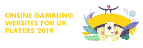 online gambling for uk players 2019