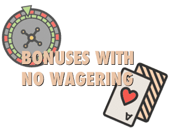 bonuses with no wagering