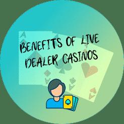 benefits of live dealer casinos