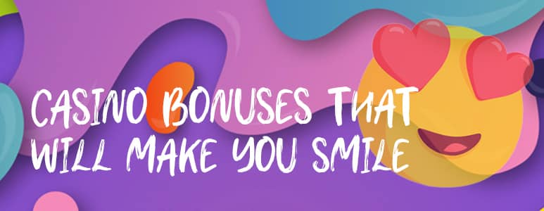 casino bonuses to make you smile