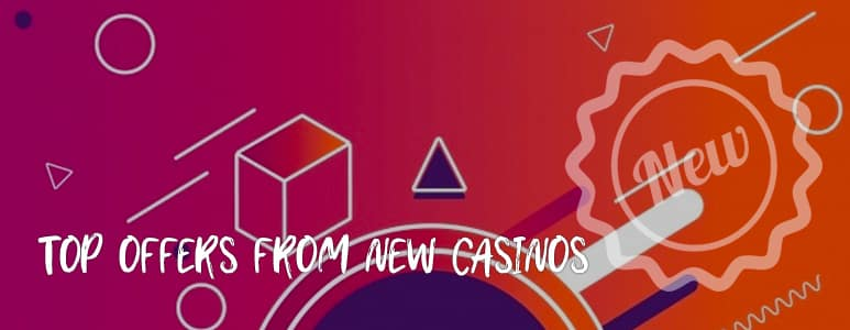 top offers from new casinos