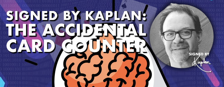 signed by kaplan the accidental card counter