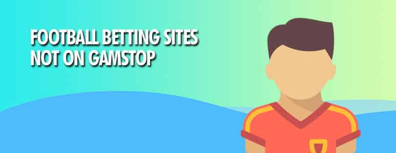 football betting sites not on gamstop